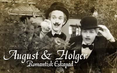 August & Holger – Romantisk Eskapad
