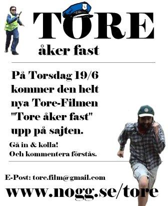 Premiär för Tore åker fast. Filmen har idag ca 250000 visningar.